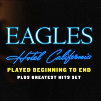 Eagles To Perform HOTEL CALIFORNIA Album In Its Entirety On 2020 Tour