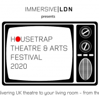 Immersive LDN is Accepting Applications For Livestreamed HOUSETRAP FESTIVAL OF THEATR Photo