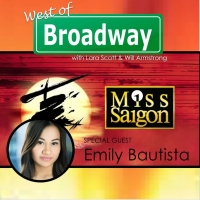 The 'West of Broadway' Podcast Chats with the MISS SAIGON Tour's Star Emily Bautista Photo