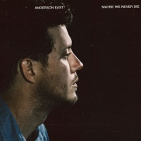 Anderson East Releases Brand New Album 'Maybe We Never Die' Photo