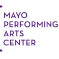 Mayo Performing Arts Center Suspends All Performances Through April 30 Photo