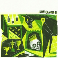 Non Canon Announces Sequel Album, 'Non Canon II' Coming this May Photo