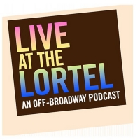 LIVE AT THE LORTEL Podcast Announces December Guests Photo