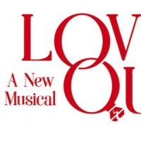 LOVE QUIRKS, A New Musical Comedy, Will Play St. Luke's Theatre Beginning in February