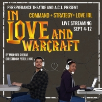Perseverance Theater and A.C.T. Present Virtual Performance of IN LOVE AND WARCRAFT Photo