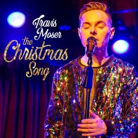 Travis Moser Releases New Version Of The Holiday Classic 'The Christmas Song'