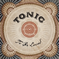 TONIC Releases New Track 'To Be Loved' Photo