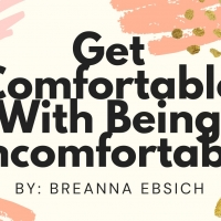 Student Blog: Get Comfortable With Being Uncomfortable Photo