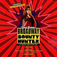 BROADWAY BOUNTY HUNTER Original Cast Recording Released Today Photo