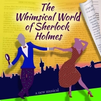 THE WHIMSICAL WORLD OF SHERLOCK HOLMES to Premiere Off-Broadway Photo