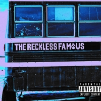 """Alt.Rockers THE RECKLESS FAMOUS Say """"Goodbye Sorrow"""" Photo"""