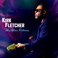 Kirk Fletcher Releases News Single 'Ain't No Cure For The Downhearted' Photo