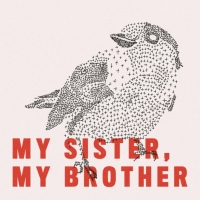 My Sister, My Brother Release Debut Self-Titled EP Photo