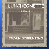 15th Anniversary Edition of Steven Sorrentino's LUNCHEONETTE: A MEMOIR is Now Availab Photo