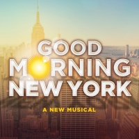 Off-Broadway's GOOD MORNING NEW YORK Musical Recoups Investment