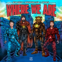 Bear Grillz, Adventure Club and JT Roach Celebrate Life on 'Where We Are' Photo