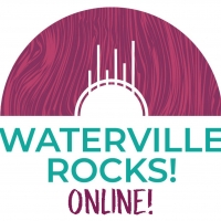 Waterville Creates! to Present WATERVILLE ROCKS! Live Streaming Concert Photo