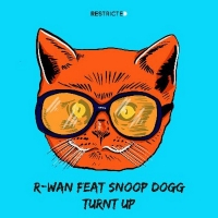 Snoop Dogg and R-Wan Releases New Song 'Turnt Up'