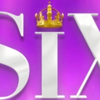 SIX Joins BroadwayCon 2020 Lineup Photo