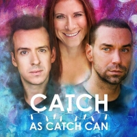 CATCH AS CATCH CAN Comes to the Kitchen Theatre Company