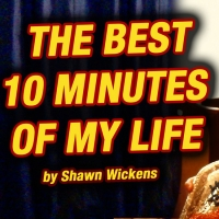 Comedian Shawn Wickens Announces THE BEST 10 MINUTES OF MY LIFE Virtual Benefit Photo