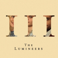 The Lumineers Unveil Third Chapter of Acclaimed Album 'III'