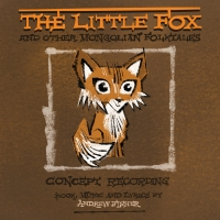 CD Review: THE LITTLE FOX AND OTHER MONGOLIAN FOLKTALES Photo