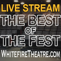 Whitefire Theatre to Present BEST OF THE FEST Live Streams Photo