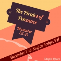 Utopia Opera Will Present Gilbert & Sullivan's THE PIRATES OF PENZANCE in New York Ci Photo