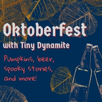 Tiny Dynamite Announces Return To Live Performances With First Ever Outdoor Oktoberfest Photo