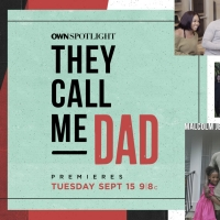 OWN Announces Black Fatherhood Special OWN SPOTLIGHT: THEY CALL ME DAD Photo