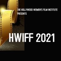 Hollywood Women's International Film Festival Announces 2021 Honorees Photo