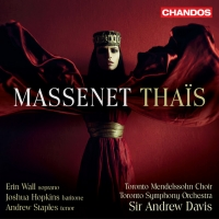 Toronto Symphony Orchestra New Recording Of MASSENET: THAIS On Chandos Label