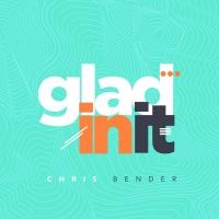 Gospel Artist Chris Bender Releases New Single 'Glad In It' Photo