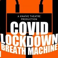 EDINBURGH 2021: BWW Review: COVID LOCKDOWN BREATH MACHINE, Summerhall Online Photo