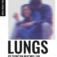 Really Really Theatre Group Presents LUNGS By Duncan Macmillan