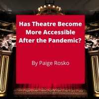 Student Blog: Has Theatre Become More Accessible After the Pandemic? Photo