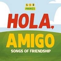 123 Andrés to Release HOLA, AMIGO: SONGS OF FRIENDSHIP Album Photo