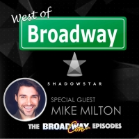 Podcast: West of Broadway Welcomes Special Guest Michael Milton Photo