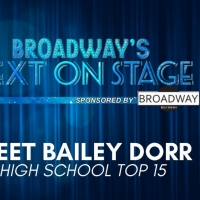 Meet the Next on Stage Top 15 Contestants - Bailey Dorr