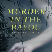 MURDER IN THE BAYOU Premieres Tonight on Showtime