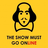 The Show Must Go Online Announces Livestreamed Reading of THE TWO NOBLE KINSMEN for S Photo