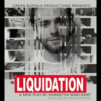 Green Buffalo Productions Presents LIQUIDATION