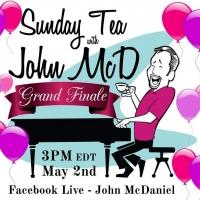SUNDAY TEA WITH JOHN MCD Ends Online Run May 2nd Photo