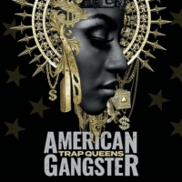 AMERICAN GANGSTER: TRAP QUEENS Returns for Season Two Jan. 14 Photo