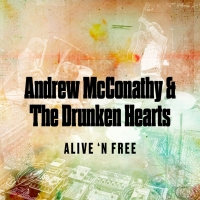Andrew McConathy & The Drunken Hearts' New Album 'Alive 'n Free' Out Today Photo