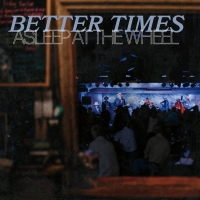 Asleep At The Wheel Releases New EP, Better Times Photo