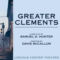 Get Tickets to See Samuel D. Hunter's GREATER CLEMENTS from Lincoln Center
