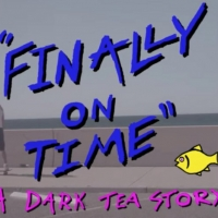Dark Tea Releases Video for 'Finally On Time' Photo