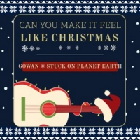 "Gowan and Stuck On Planet Earth Team Up For Holiday Song, ""Can You Make It Feel Like Chris Photo"